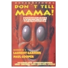 Dont Tell Mama!